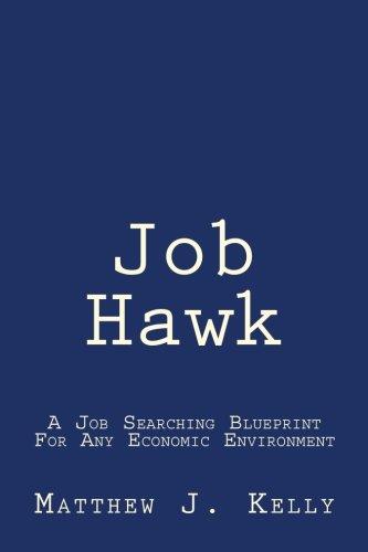 Job Hawk: A Job Searching Blueprint For Any Economic Environment PDF ePub fb2 book