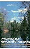 Protecting the New Jersey Pinelands, , 0813512670