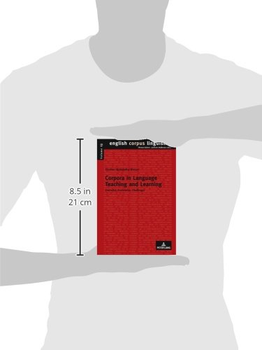 Corpora in Language Teaching and Learning: Potential, Evaluation, Challenges (English Corpus Linguistics) by Peter Lang GmbH, Internationaler Verlag der Wissenschaften