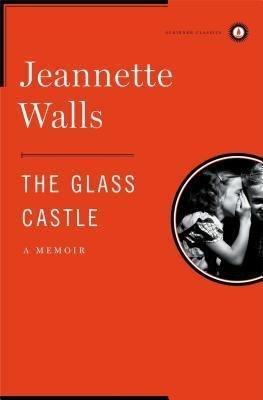 BY Walls, Jeannette ( Author ) [{ The Glass Castle: A Memoir By Walls, Jeannette ( Author ) Oct - 06- 2009 ( Hardcover ) } ]