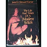 The Life and Times of a Modern Witch, Farrar, Janet and Farrar, Stewart, 0919345697