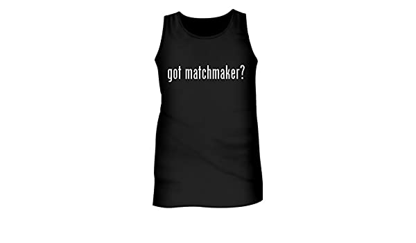 Amazon com: Tracy Gifts Got Matchmaker? - Men's Adult Tank