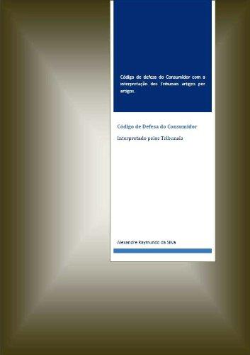 Código de Defesa do Consumidor - Interpretado pelos Tribunais (Portuguese Edition)