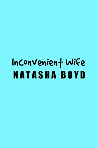 Inconvenient Wife: A Romantic Comedy