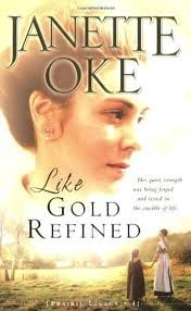 Like Gold Refined (A Prairie Legacy, Book 4) Publisher: Bethany House pdf