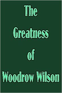 Amazoncom The Greatness Of Woodrow Wilson  Essay  The Greatness Of Woodrow Wilson  Essay  General Literary Index  Reprint English Essays For Students also High School Dropout Essay  Essays On Business Ethics