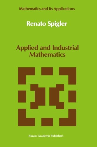Applied and Industrial Mathematics: Venice - 1, 1989 (Mathematics and Its Applications)