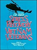 The Trauma of War : Stress and Recovery in Vietnam Veterans, , 0880480483