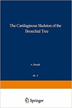 Book The Cartilaginous Skeleton of the Bronchial Tree (Advances in Anatomy, Embryology and Cell Biology)