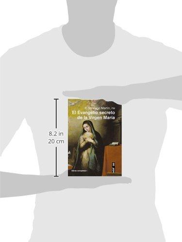 EL EVANGELIO SECRETO DE LA VIRGEN MARÍA Obras completas del Padre Santiago: Amazon.es: Santiago Martín: Libros