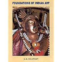 Foundations of Indian Art: Proceedings of the Chidambaram Seminar on Art and Religion, Feb. 2001
