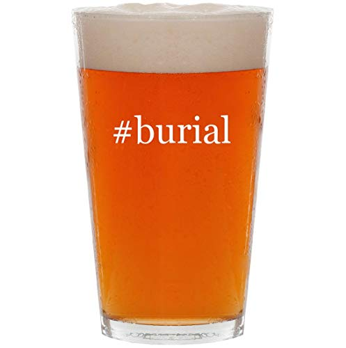- #burial - 16oz Hashtag Pint Beer Glass