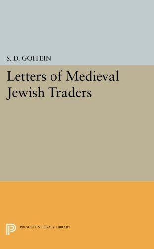 Download Letters of Medieval Jewish Traders (Princeton Legacy Library) pdf