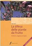 Image de La difesa delle piante da frutto. Sintomi, diagnosi, terapia