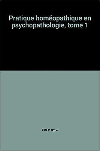 Pratique homéopathique en psychopathologie, tome 1 pdf, epub