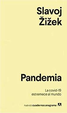 Pandemia: La covid-19 estremece al mundo (Nuevos cuadernos Anagrama nº 25) (Spanish Edition)
