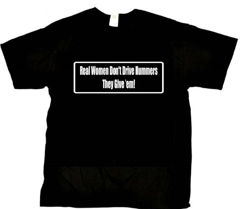 Beach Graphic Pros Real women don't drive Hummers They give 'em funny saying novelty Adult XX-Large Black T-shirt