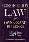 Construction Law for Owners and Builders, McNeill Stokes and Judith L. Finuf, 0070616477