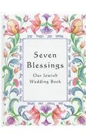 Seven Blessings: Our Jewish Wedding Book