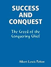 SUCCESS AND CONQUEST: The Creed of the…