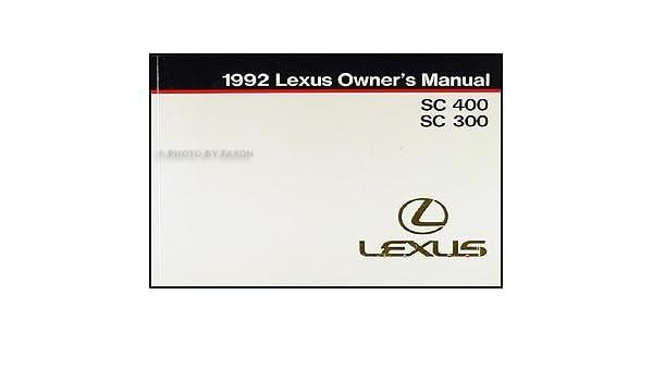 1992 lexus sc 400 300 owners manual original amazon com books rh amazon com 1992 lexus sc300 service manual pdf 1992 lexus es300 owners manual pdf