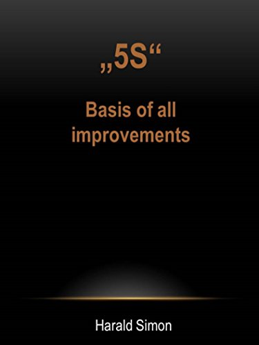 """""""5S"""": Basis of all improvements"""