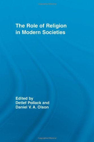 The Role of Religion in Modern Societies (Routledge Advances in Sociology)