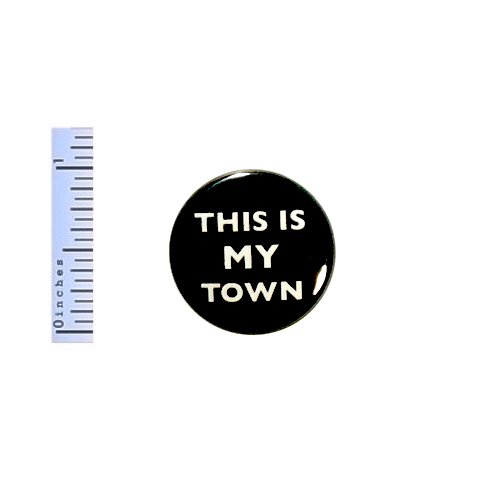 Town Button This Is My Town Local Pride Button Jacket Backpack Pin Pinback 1