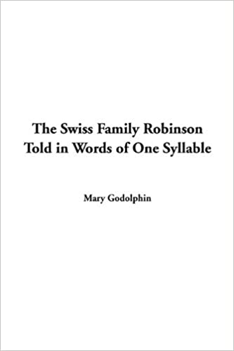 amazon the swiss family robinson told in words of one syllable