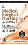 Medical Surgical Nursing Part-Ii For Gnm (2Nd Year) Solved Papers With Imp.Theory 2013-2005(2/E)