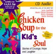 Chicken Soup for the Kid's Soul: Stories of Courage, Hope and Laughter (Chicken Soup for the Soul)