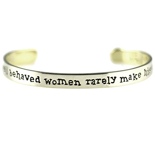 Mima & Oly Well Behaved Women Rarely Mak - Make Metal Bracelets Shopping Results
