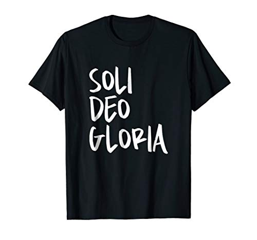 Soli Deo Gloria Tee Shirt T-Shirt Reformed, Calvinist (Apparel)
