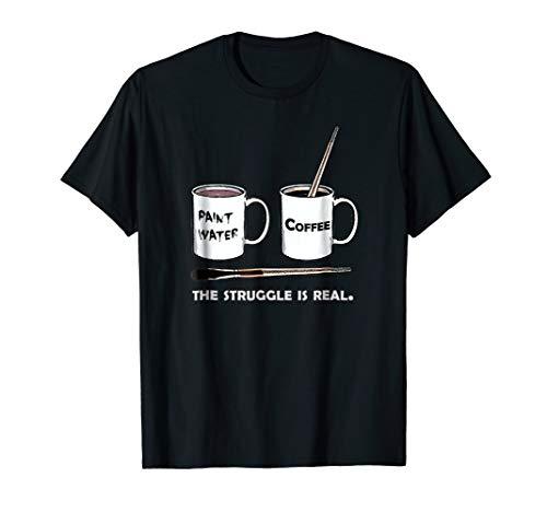Artist Womens T-shirt - The Struggle Is Real Shirt: Frustrated Fine Artist T-Shirt
