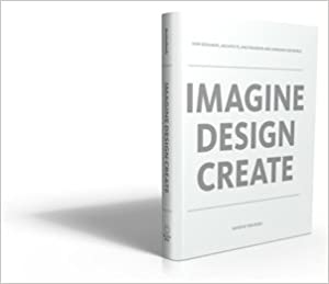 Google-Bücher als PDF herunterladen Imagine Design Create: How Designers, Architects and Engineers are Changing Our World FB2 B004V4GJF6