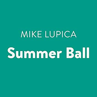 Amazon com: Summer Ball (Audible Audio Edition): Mike Lupica