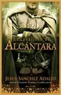 Caballero de Alcantara, El (Spanish Edition)