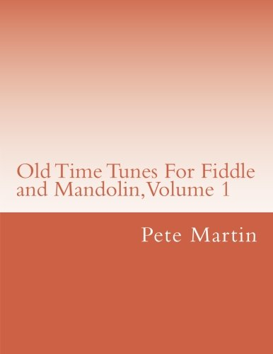 Old Time Tunes For Fiddle and Mandolin, Volume - Old Time Mandolin Country