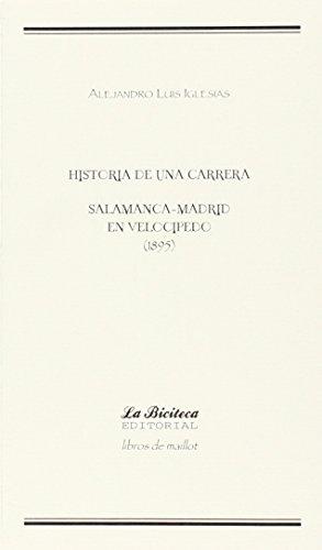 Descargar Libro Salamanca-madrid En Velocípedo. Historia De Una Carrera. 1895 Alejandro Luis Iglesias