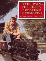 So You Want to Build a Live Steam Locomotive