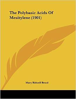 The Polybasic Acids of Mesitylene (1901)