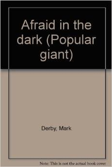 book cover of Afraid in the Dark