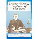 Dreams, Visions and Prophecies of Don Bosco, Eugene Brown, 089944086X
