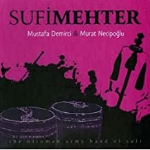 Sufi Mehter / The Ottoman Army Band Of Sufi