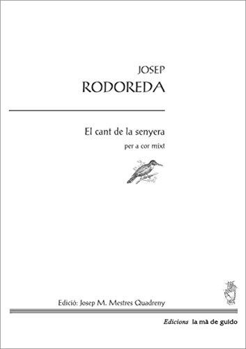 Descargar Libro El Cant De La Senyera: Per A Cor Mixt Josep Rodoreda I Santigós