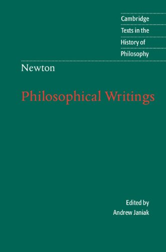 Isaac Newton: Philosophical Writings (Cambridge Texts in...