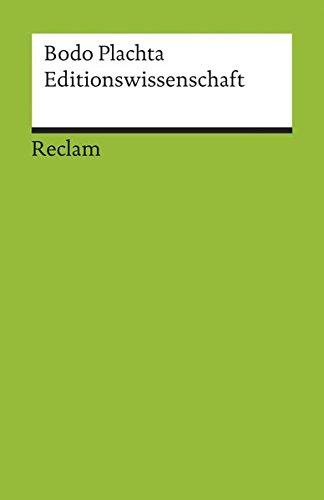 Editionswissenschaft: Eine Einführung in Methode und Praxis der Edition neuerer Texte (Reclams Universal-Bibliothek)