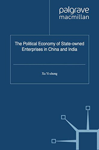 Download The Political Economy of State-owned Enterprises in China and India (International Political Economy Series) Pdf