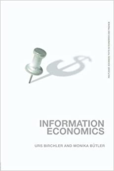 Book Information Economics (Routledge Advanced Texts in Economics and Finance) New Edition by Urs Birchler, Monika B?ler published by Routledge (2007)