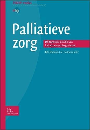 Palliatieve Zorg: De Dagelijkse Praktijk Van Huisarts En Verpleeghuisarts por B.s. Wanrooij epub